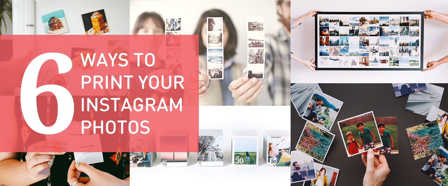6 Ways to Print Your Instagram Photos